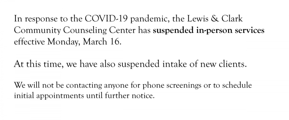 In response to the COVID-19 pandemic, the Lewis & Clark Community Counseling Center has suspe...